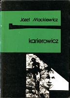 Mackiewicz Karierowicz Baza 1989 k003977 Muzeum Wolnego Słowa www.m-ws.pl/muzeum/
